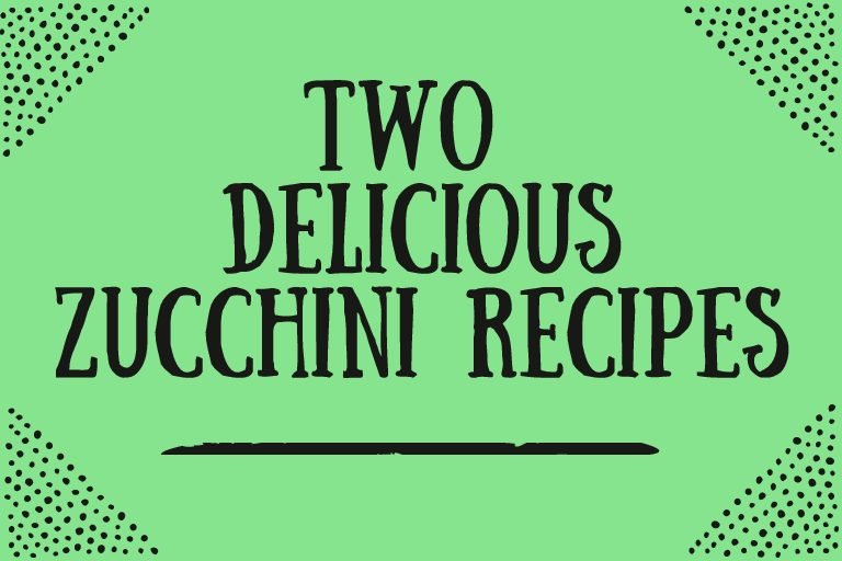 Zucchini Recipes: 2 delicious and easy recipes for you to try